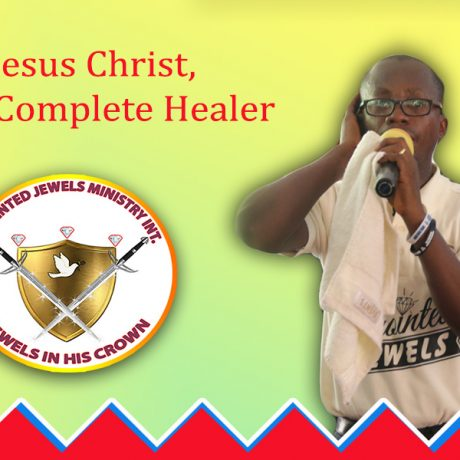 Jesus Christ The Complete Healer - By Rev. Francis Intiful